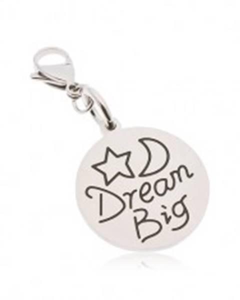 Okrúhly prívesok na kľúčenku z ocele 316L, nápis Dream Big, hviezda a mesiac